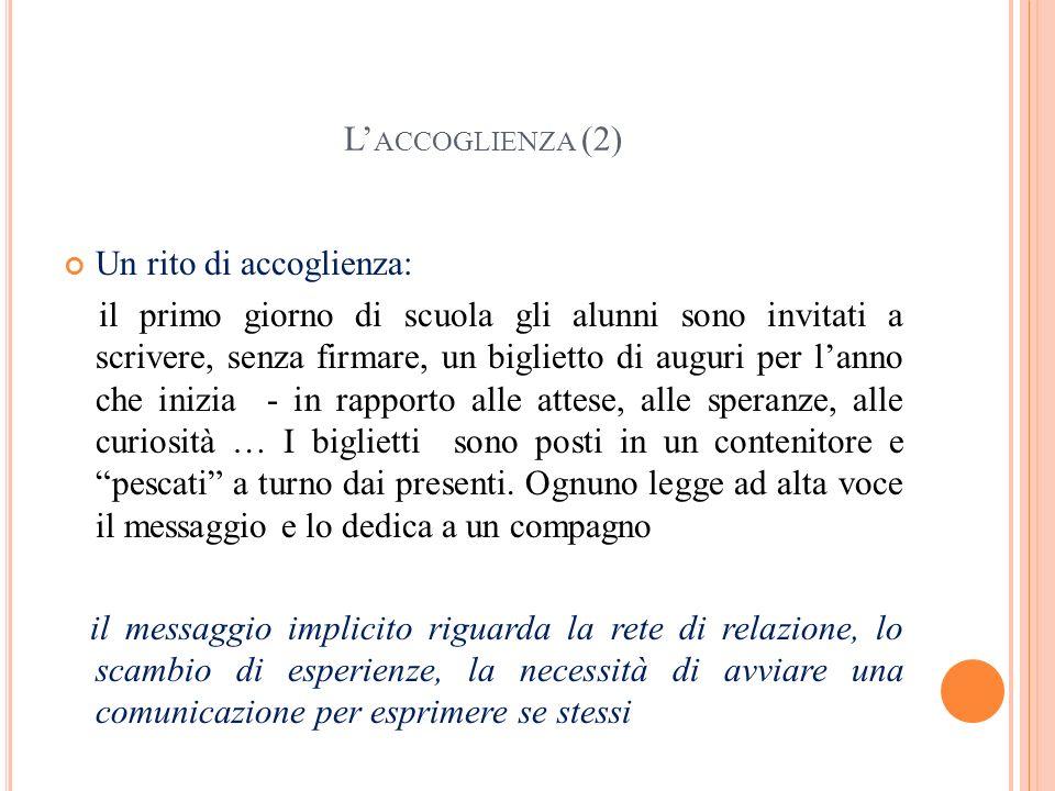 L'accoglienza (2) Un rito di accoglienza: