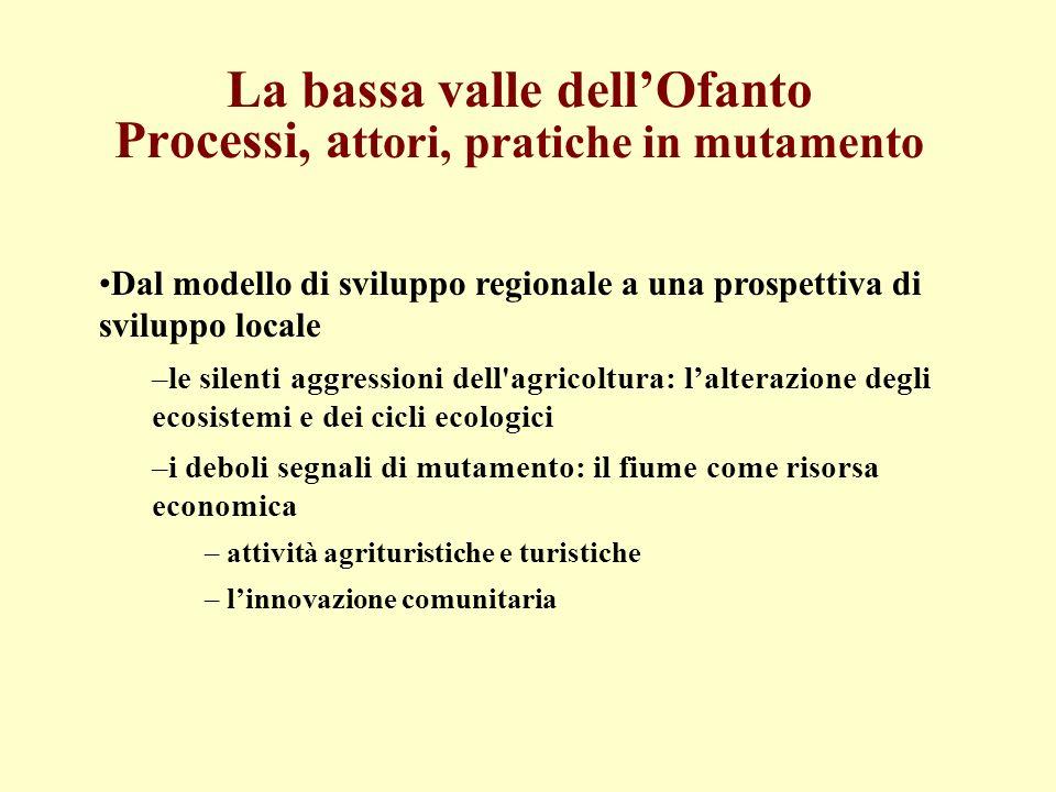 La bassa valle dell'Ofanto Processi, attori, pratiche in mutamento