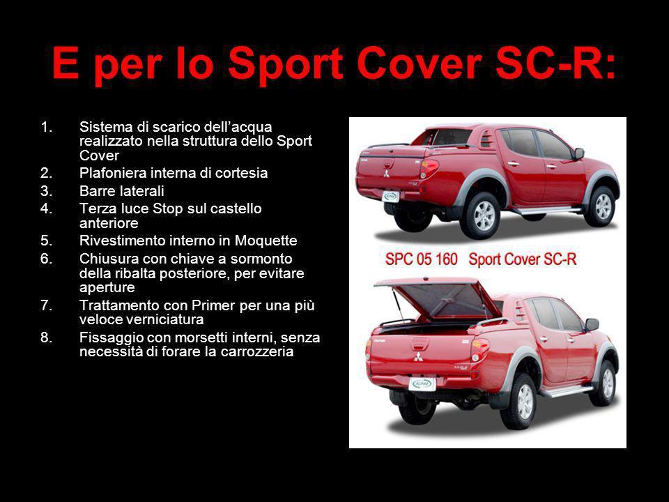 E per lo Sport Cover SC-R: