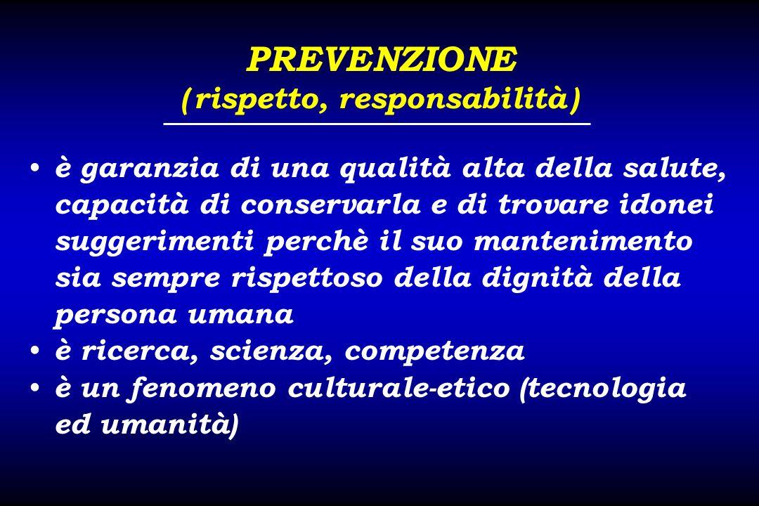 PREVENZIONE ( rispetto, responsabilità )