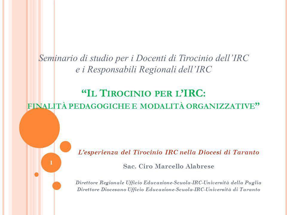 Seminario di studio per i Docenti di Tirocinio dell'IRC e i Responsabili Regionali dell'IRC Il Tirocinio per l'IRC: finalità pedagogiche e modalità organizzative