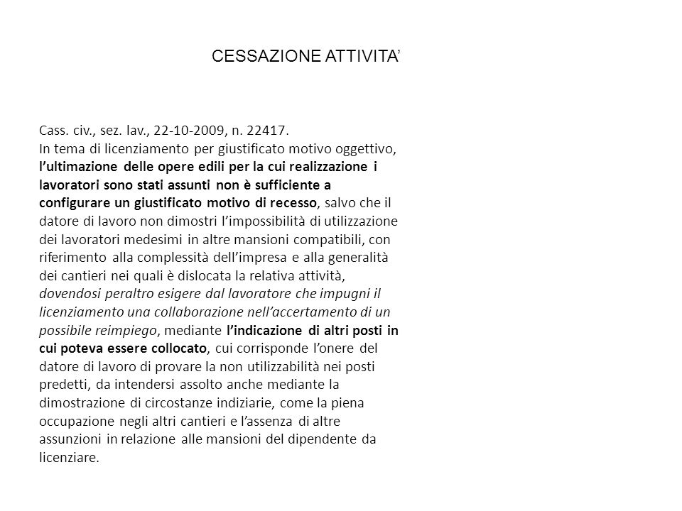 CESSAZIONE ATTIVITA' Cass. civ., sez. lav., 22-10-2009, n. 22417.
