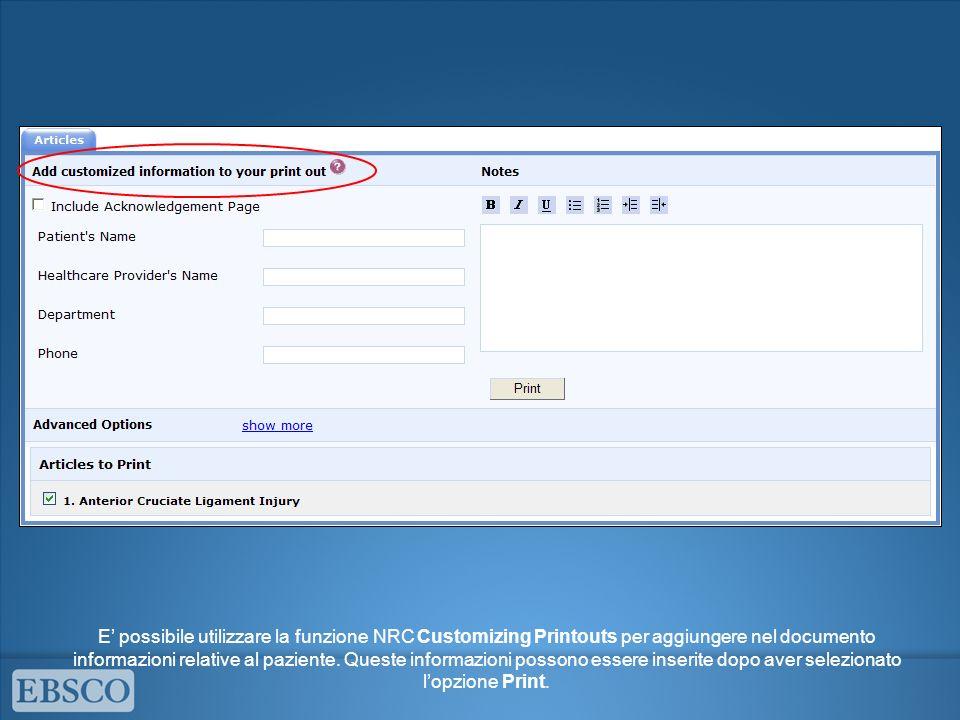 E' possibile utilizzare la funzione NRC Customizing Printouts per aggiungere nel documento informazioni relative al paziente.