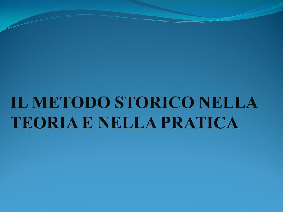 IL METODO STORICO NELLA TEORIA E NELLA PRATICA