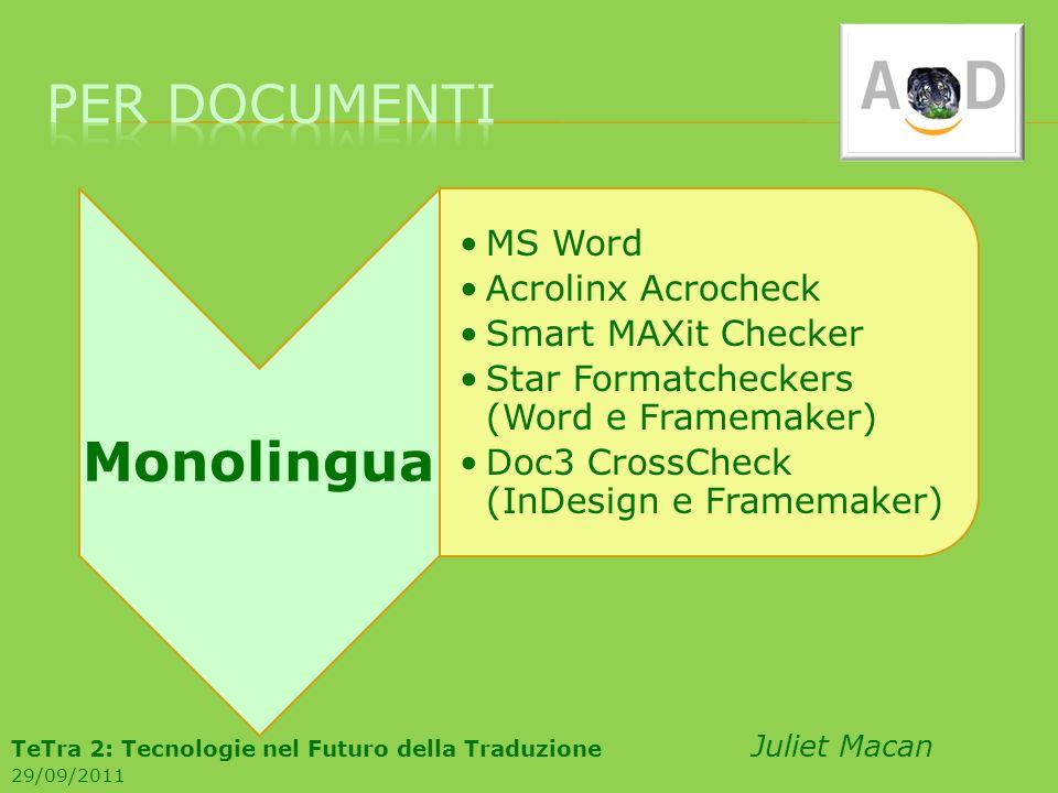 per documentiMonolingua. MS Word. Acrolinx Acrocheck. Smart MAXit Checker. Star Formatcheckers (Word e Framemaker)