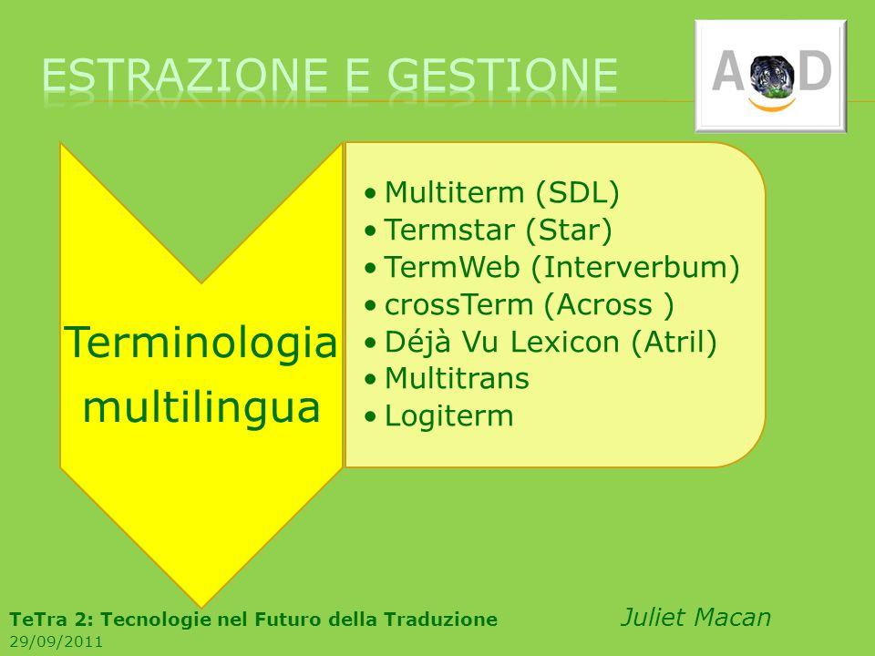 Estrazione e gestione multilingua. Terminologia. Multiterm (SDL) Termstar (Star) TermWeb (Interverbum)