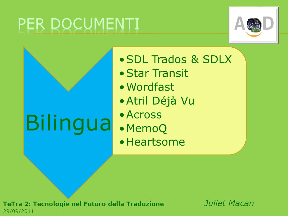 Per documentiBilingua. SDL Trados & SDLX. Star Transit. Wordfast. Atril Déjà Vu. Across. MemoQ. Heartsome.