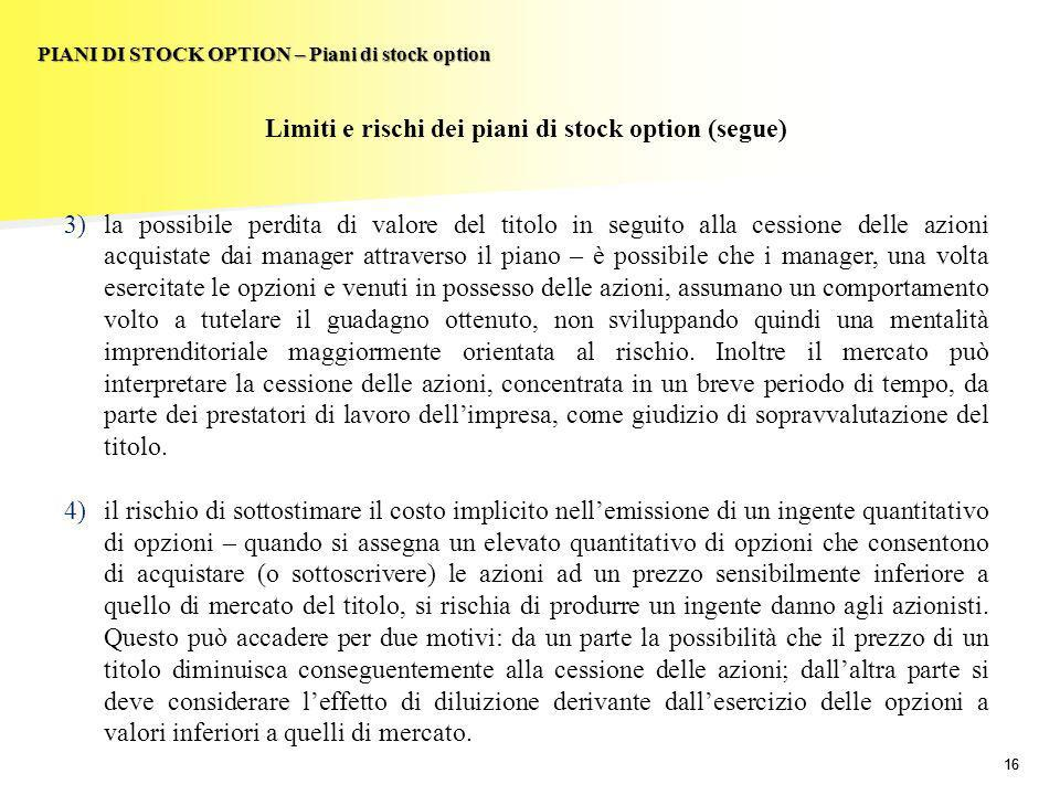 Limiti e rischi dei piani di stock option (segue)