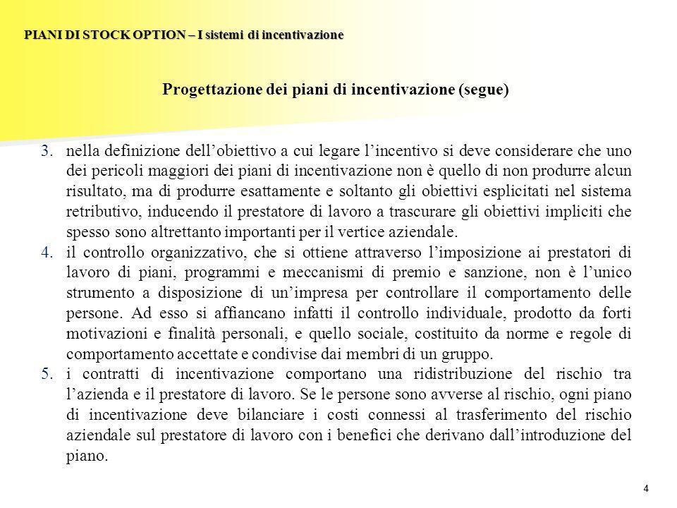 Progettazione dei piani di incentivazione (segue)