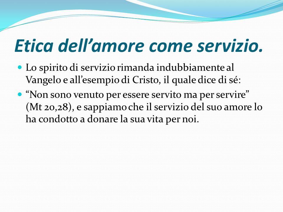 Etica dell'amore come servizio.