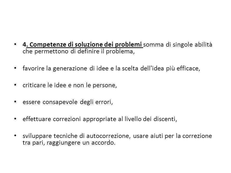 4. Competenze di soluzione dei problemi somma di singole abilità che permettono di definire il problema,