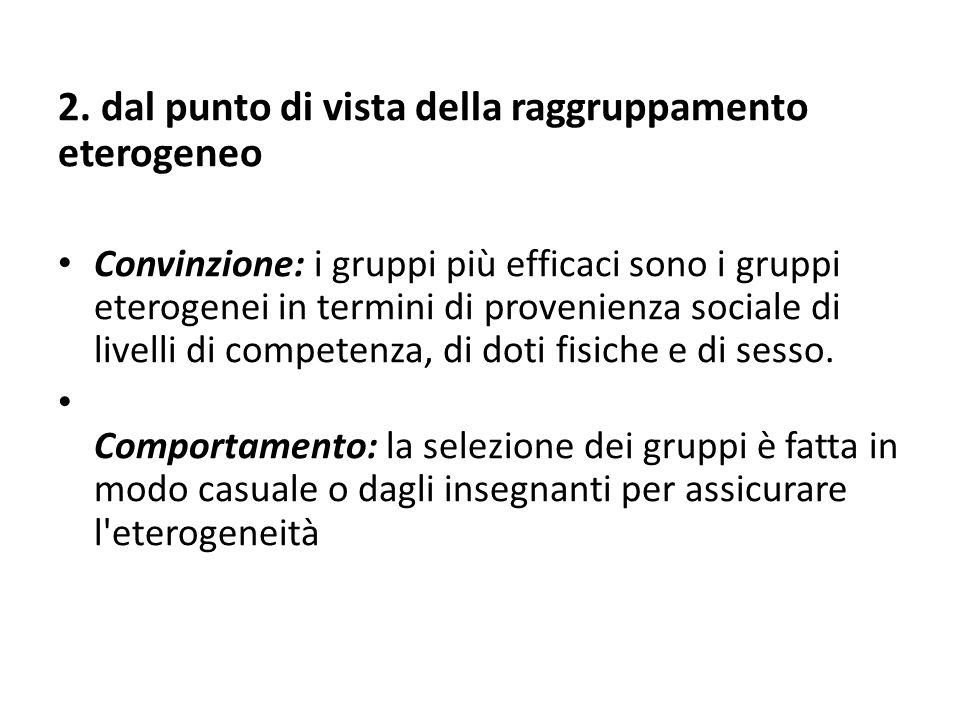 2. dal punto di vista della raggruppamento eterogeneo