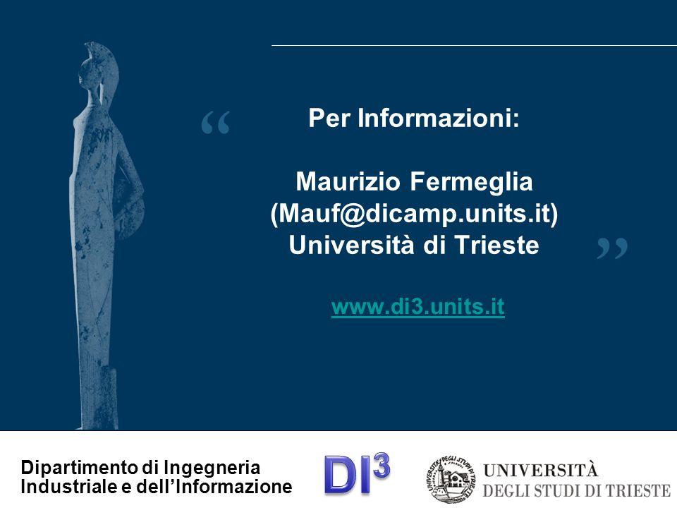 Per Informazioni: Maurizio Fermeglia (Mauf@dicamp. units