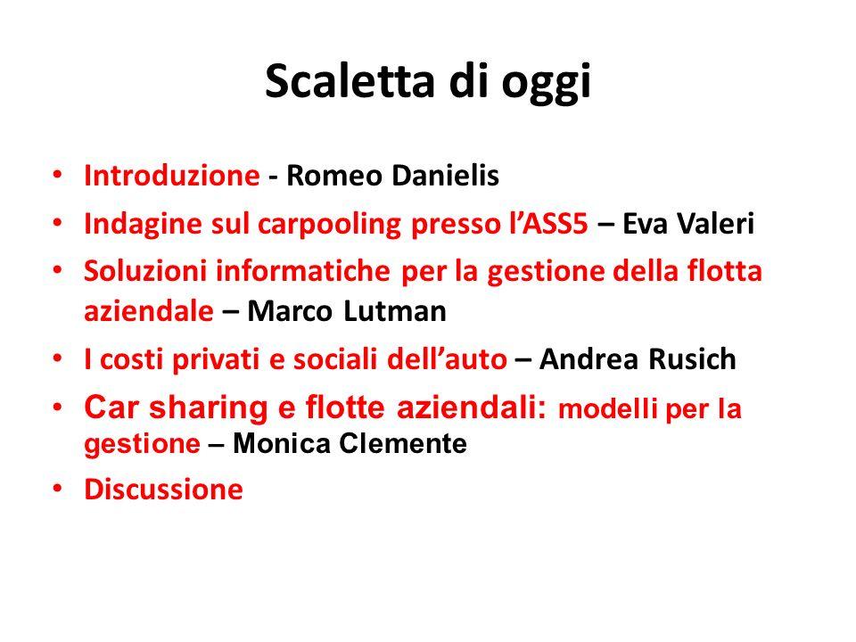 Scaletta di oggi Introduzione - Romeo Danielis