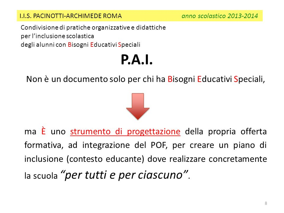 Non è un documento solo per chi ha Bisogni Educativi Speciali,
