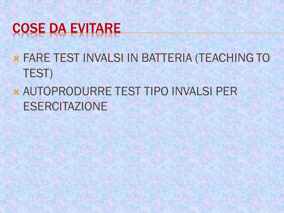 COSE DA EVITARE FARE TEST INVALSI IN BATTERIA (TEACHING TO TEST)