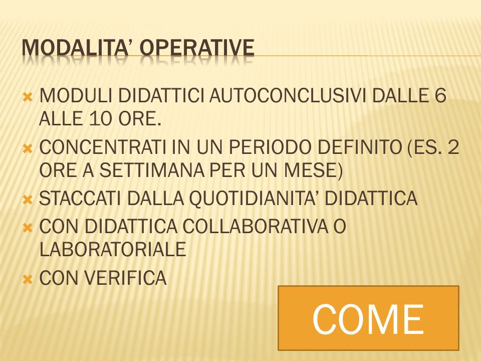 COME MODALITA' OPERATIVE