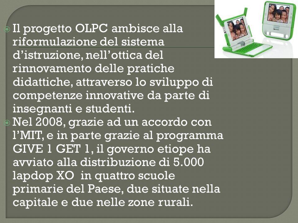 Il progetto OLPC ambisce alla riformulazione del sistema d'istruzione, nell'ottica del rinnovamento delle pratiche didattiche, attraverso lo sviluppo di competenze innovative da parte di insegnanti e studenti.