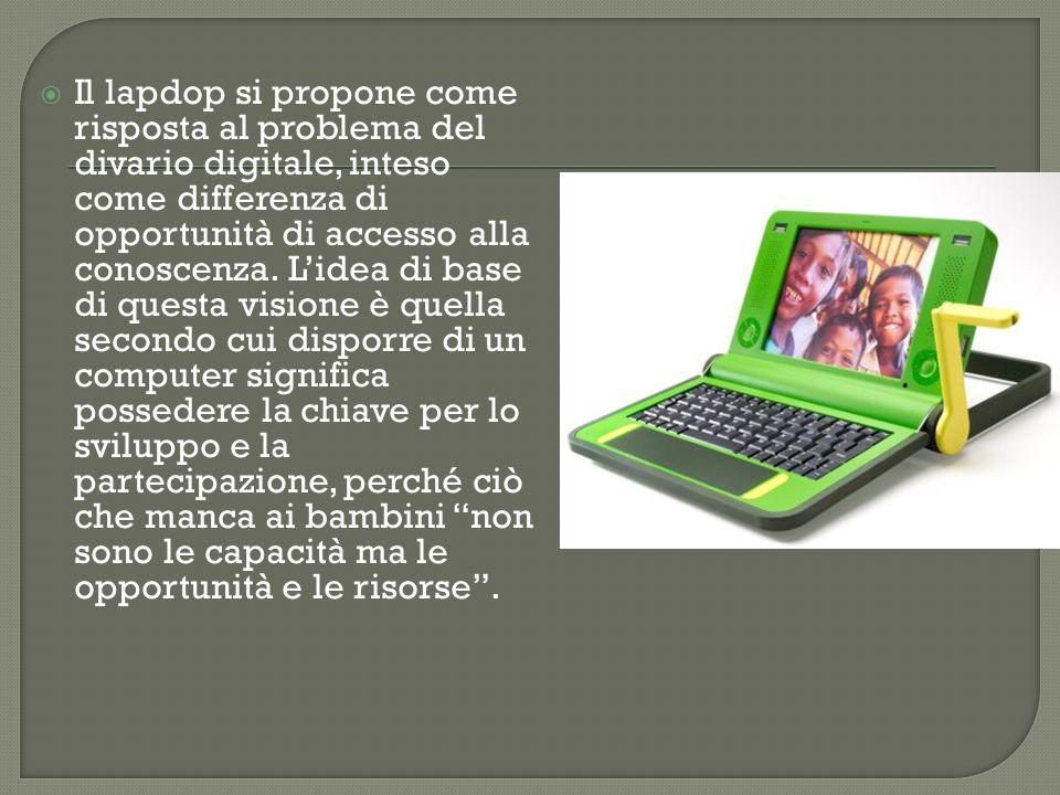 Il lapdop si propone come risposta al problema del divario digitale, inteso come differenza di opportunità di accesso alla conoscenza.