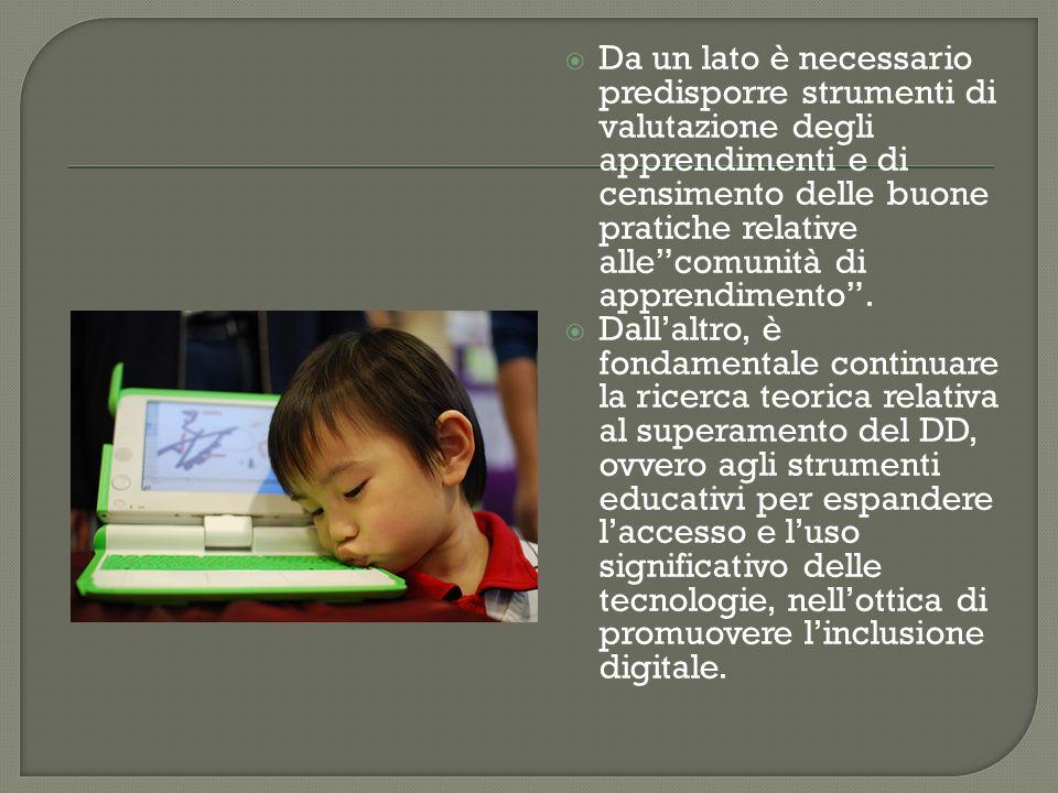 Da un lato è necessario predisporre strumenti di valutazione degli apprendimenti e di censimento delle buone pratiche relative alle comunità di apprendimento .