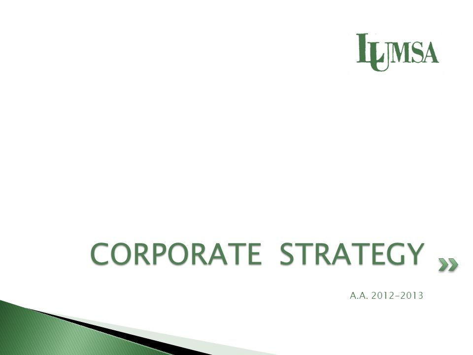 CORPORATE STRATEGY A.A. 2012-2013