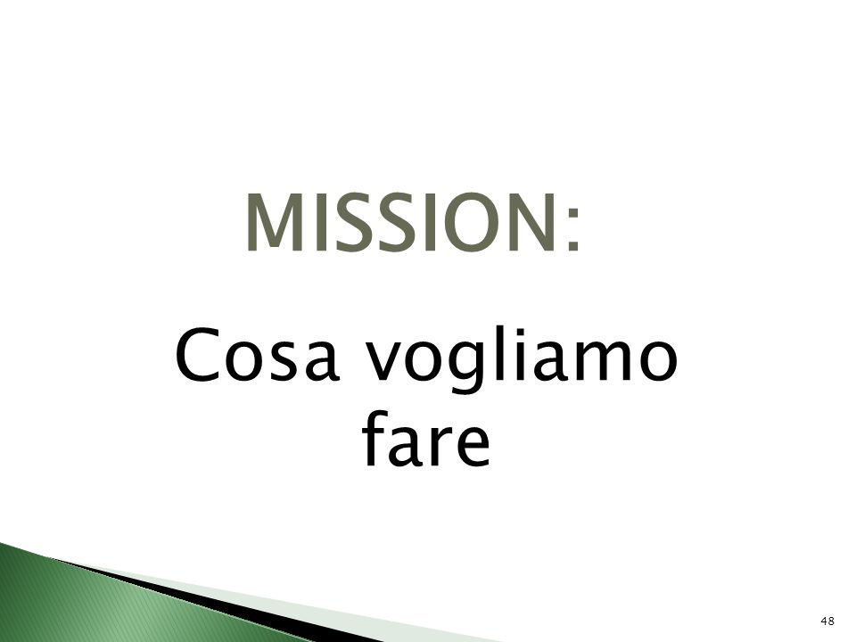 MISSION: Cosa vogliamo fare