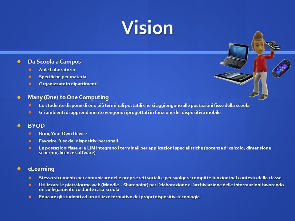 Vision Da Scuola a Campus Many (One) to One Computing BYOD eLearning