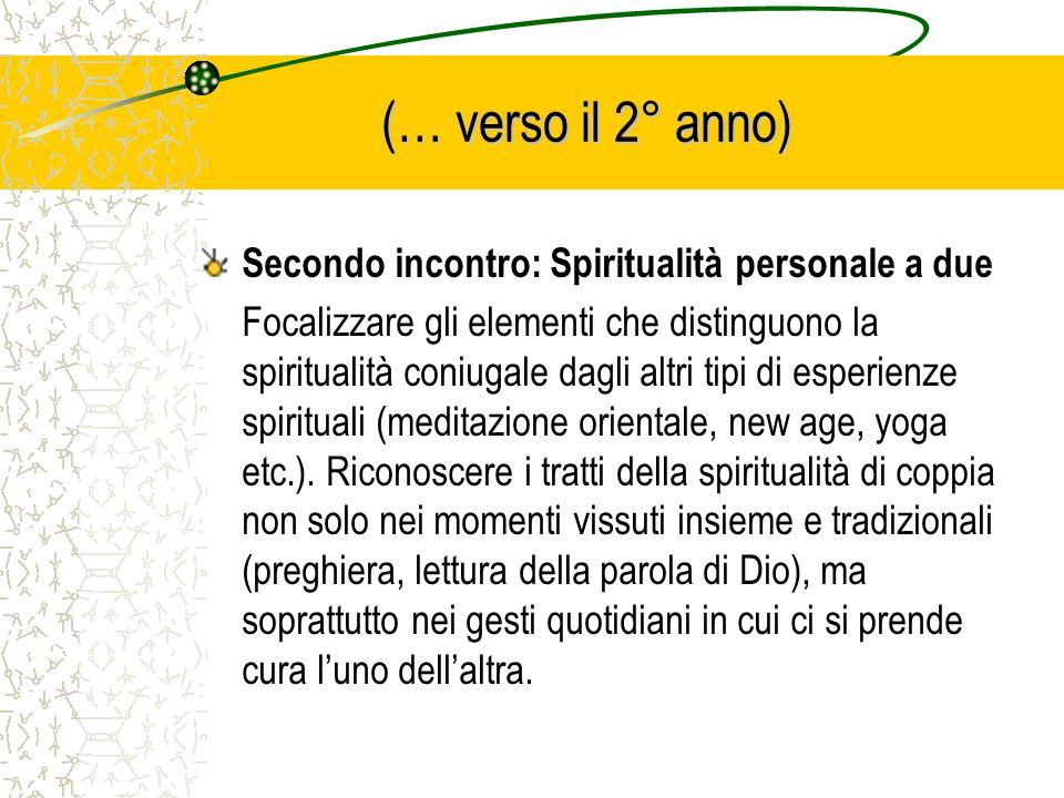 (… verso il 2° anno) Secondo incontro: Spiritualità personale a due