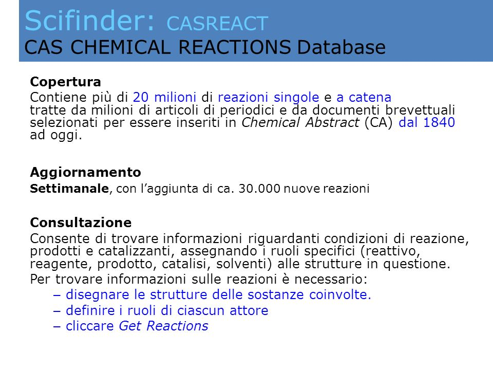 Scifinder: CASREACT CAS CHEMICAL REACTIONS Database