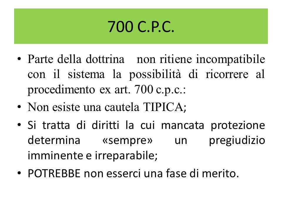 700 C.P.C. Parte della dottrina non ritiene incompatibile con il sistema la possibilità di ricorrere al procedimento ex art. 700 c.p.c.: