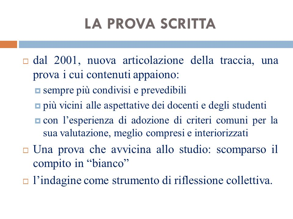 LA PROVA SCRITTA dal 2001, nuova articolazione della traccia, una prova i cui contenuti appaiono: sempre più condivisi e prevedibili.
