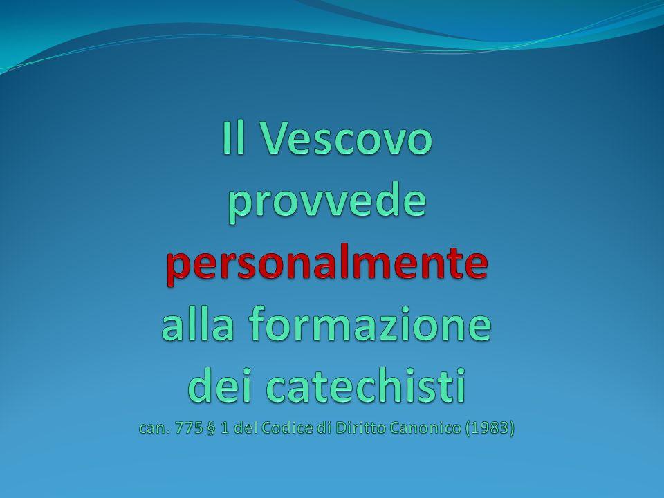 Il Vescovo provvede personalmente alla formazione dei catechisti can