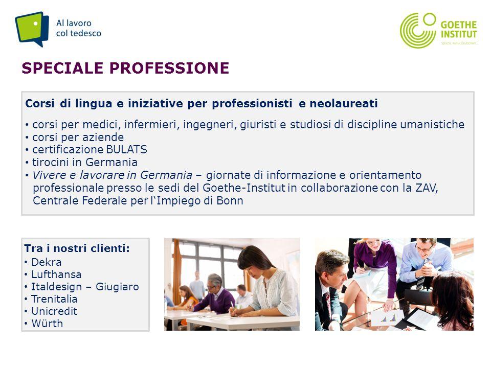 Speciale professione Corsi di lingua e iniziative per professionisti e neolaureati.