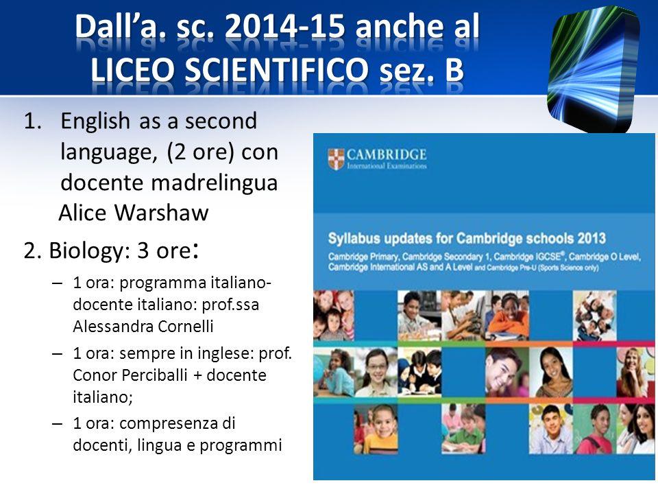 Dall'a. sc. 2014-15 anche al LICEO SCIENTIFICO sez. B