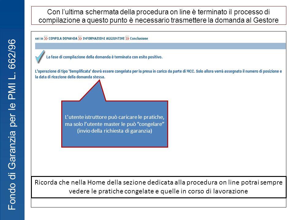 Con l'ultima schermata della procedura on line è terminato il processo di compilazione a questo punto è necessario trasmettere la domanda al Gestore