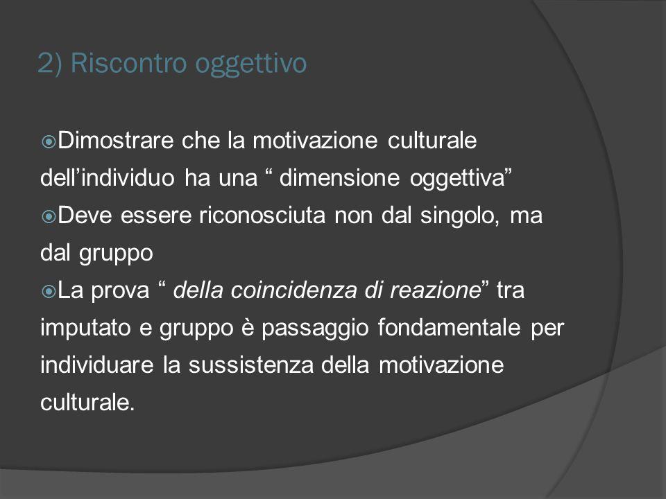 2) Riscontro oggettivo Dimostrare che la motivazione culturale dell'individuo ha una dimensione oggettiva