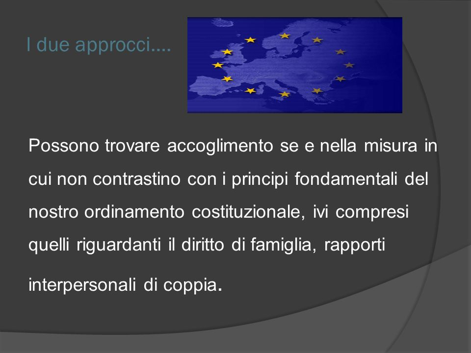 I due approcci….