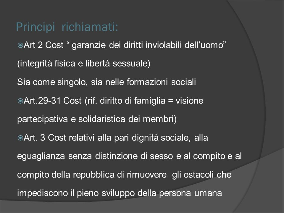 Principi richiamati: Art 2 Cost garanzie dei diritti inviolabili dell'uomo (integrità fisica e libertà sessuale)