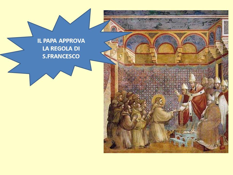 IL PAPA APPROVA LA REGOLA DI S.FRANCESCO