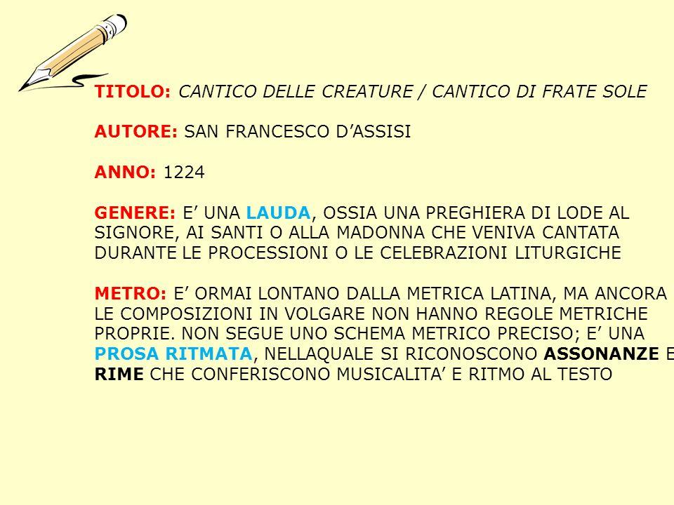 TITOLO: CANTICO DELLE CREATURE / CANTICO DI FRATE SOLE