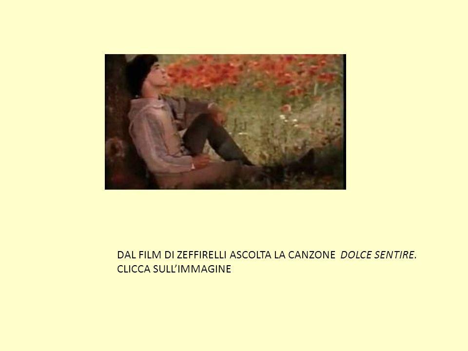 DAL FILM DI ZEFFIRELLI ASCOLTA LA CANZONE DOLCE SENTIRE.