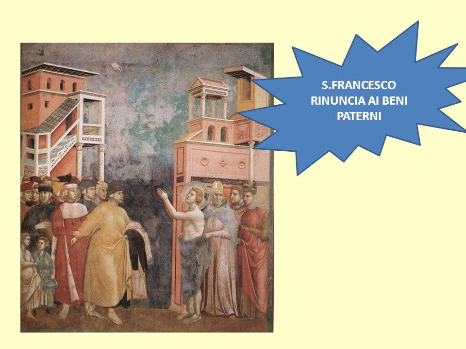 S.FRANCESCO RINUNCIA AI BENI PATERNI