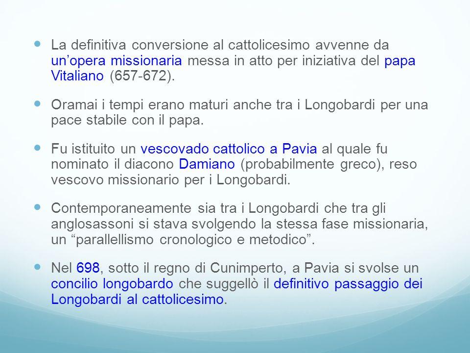 La definitiva conversione al cattolicesimo avvenne da un'opera missionaria messa in atto per iniziativa del papa Vitaliano (657-672).