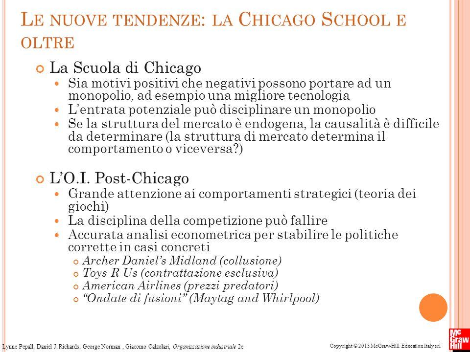 Le nuove tendenze: la Chicago School e oltre