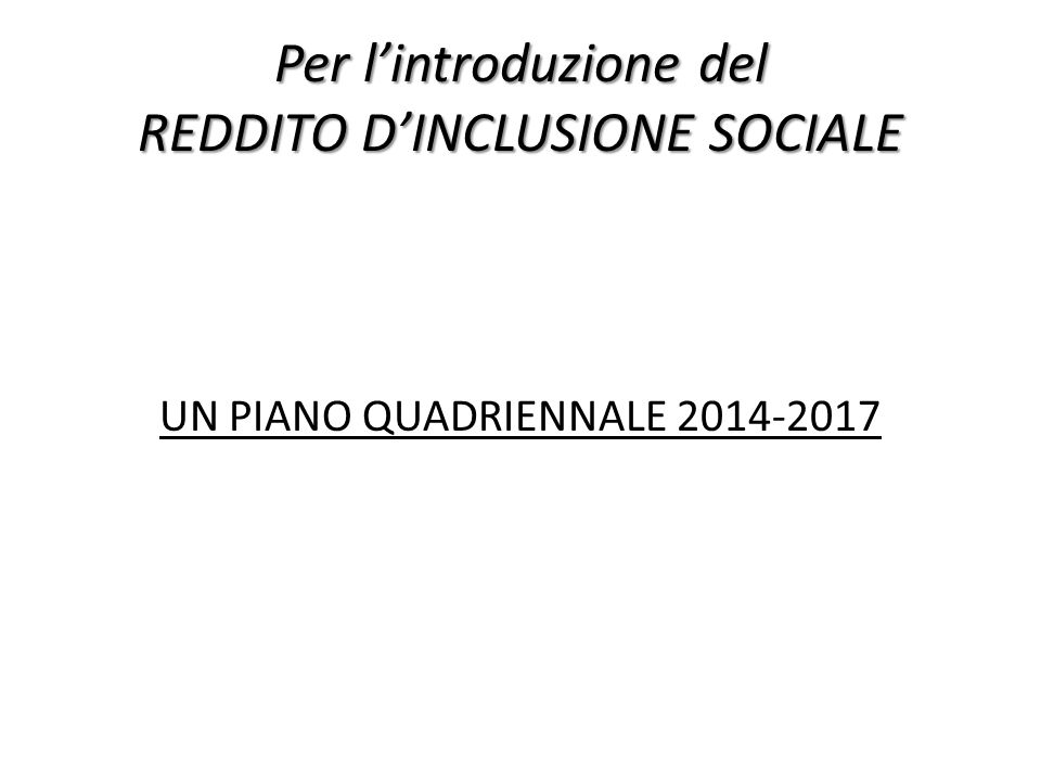 Per l'introduzione del REDDITO D'INCLUSIONE SOCIALE