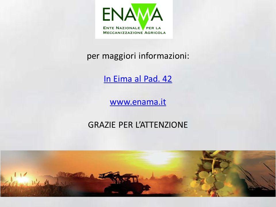 per maggiori informazioni: In Eima al Pad. 42 www.enama.it