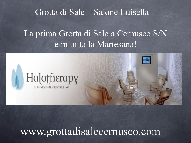 Grotta di Sale – Salone Luisella – La prima Grotta di Sale a Cernusco S/N e in tutta la Martesana!