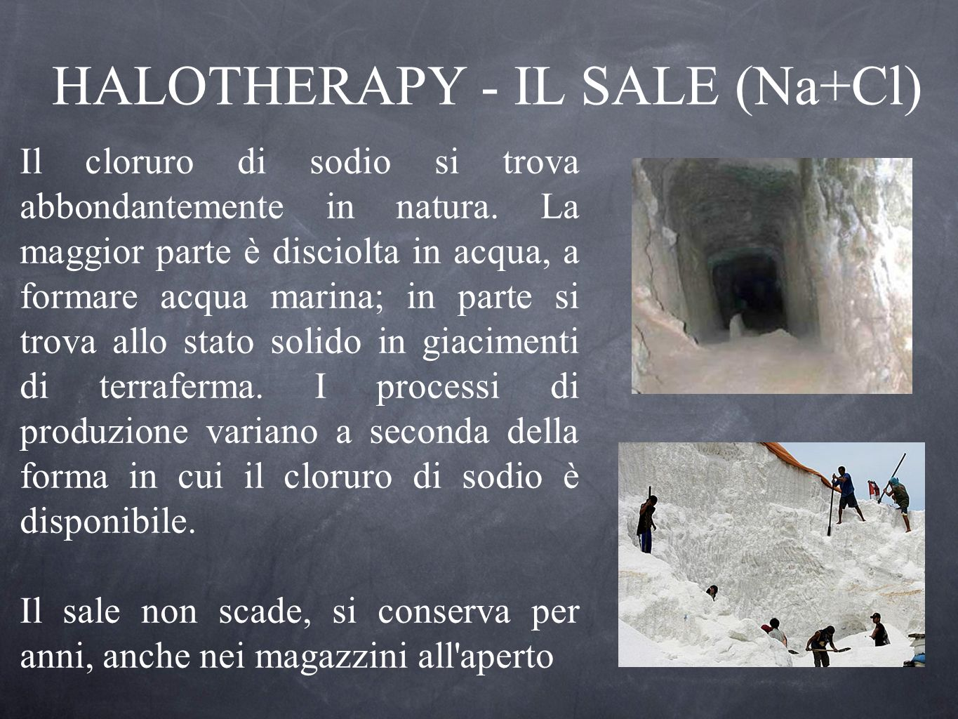 HALOTHERAPY - IL SALE (Na+Cl)