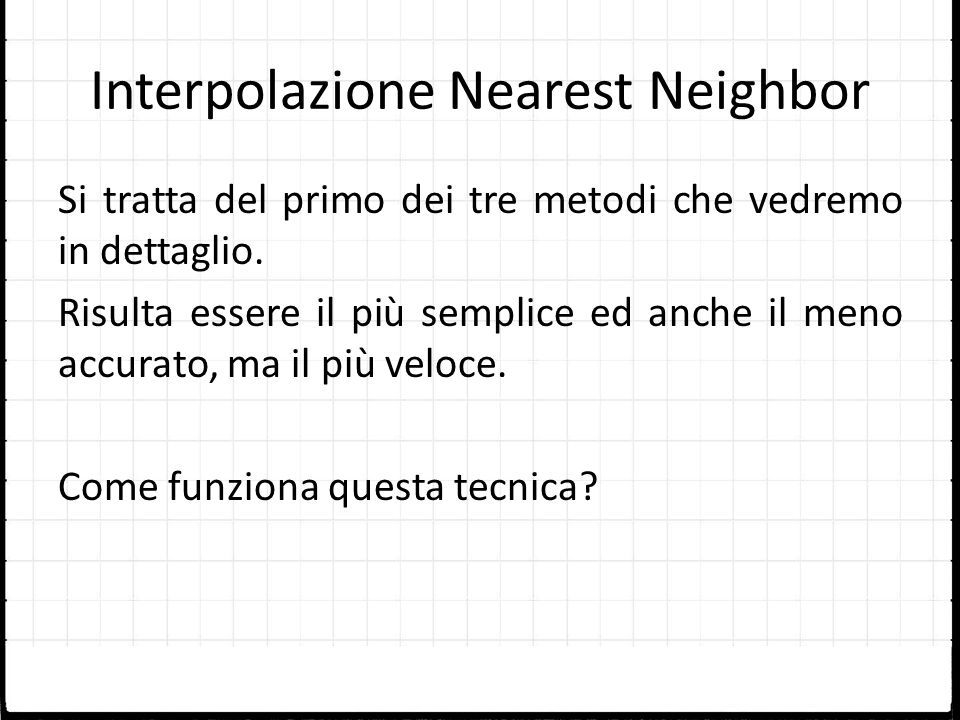 Interpolazione Nearest Neighbor