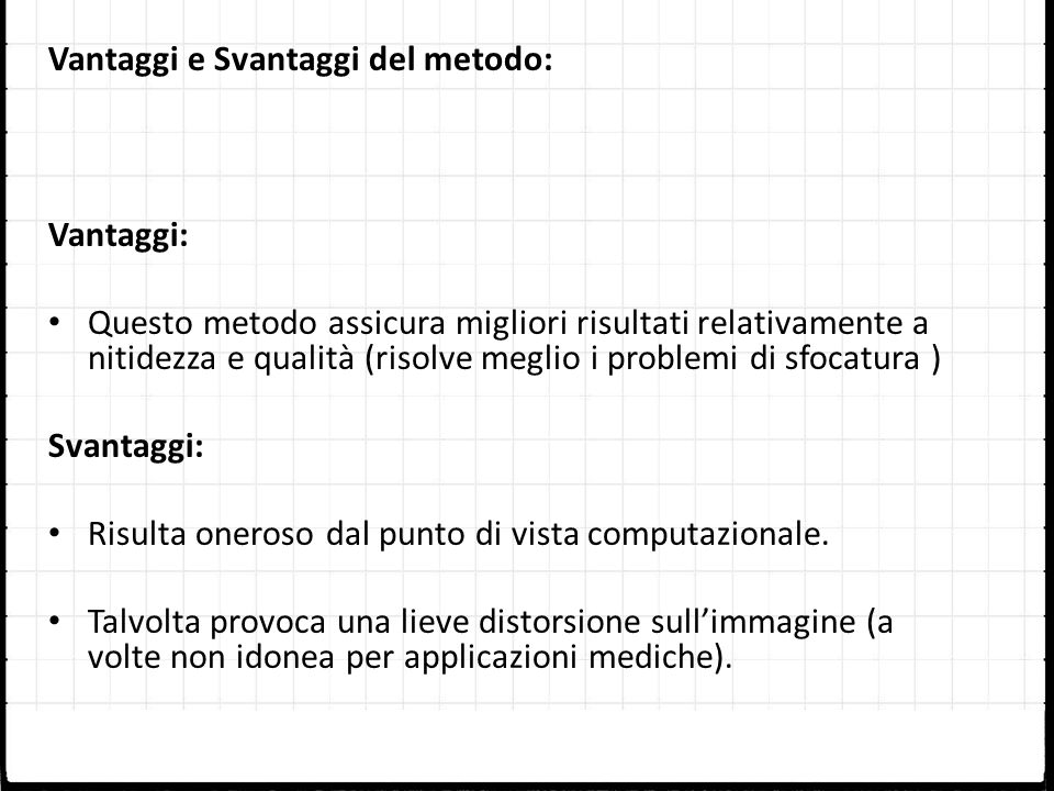 Vantaggi e Svantaggi del metodo:
